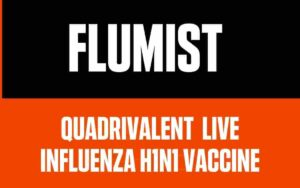 Flumist: Quadrivalent live attenuated influenza vaccine
