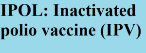 IPOL: Inactivated polio vaccine (IPV)